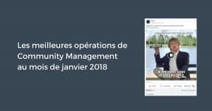 Les meilleures opérations de Community Management au mois de janvier 2018