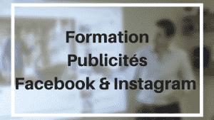 """Formation """"Publicités Facebook & Instagram"""" - 1 jour & 3 participants maximum"""