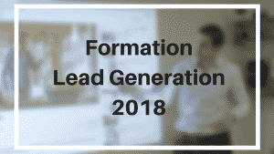 "Formation ""Lead Generation 2018"" - 1 jour & 3 participants maximum"