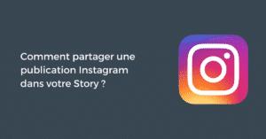 Comment partager une publication Instagram dans votre Story ?