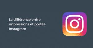 La différence entre impressions et couverture Instagram
