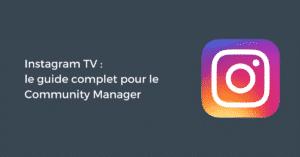 Comment bien utiliser IGTV ? (Instagram TV)
