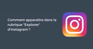 """Comment apparaître dans la rubrique """"Explorer"""" d'Instagram ?"""