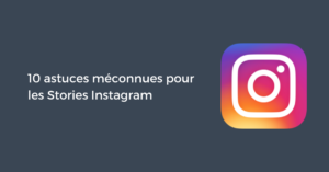 10 astuces méconnues pour les Stories Instagram